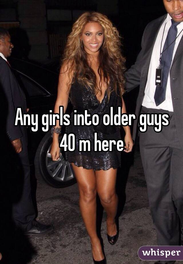Any girls into older guys  40 m here