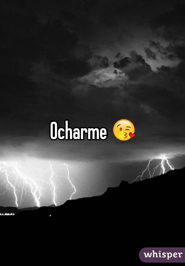 Ocharme 😘