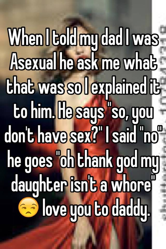 Ask me about sex dad