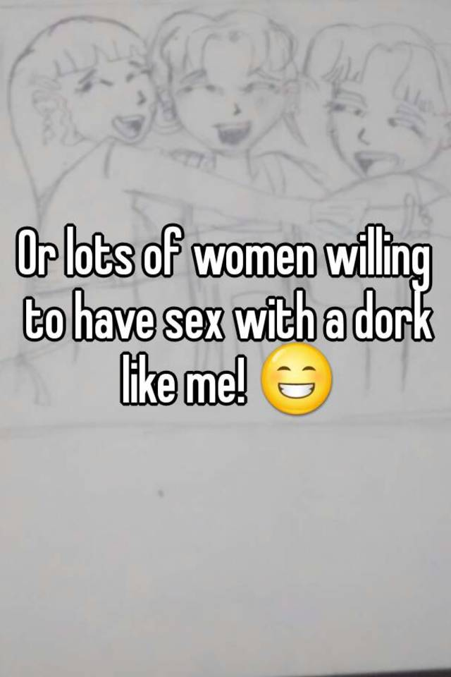Women willing to have sex