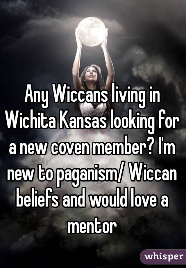Any Wiccans living in Wichita Kansas looking for a new coven