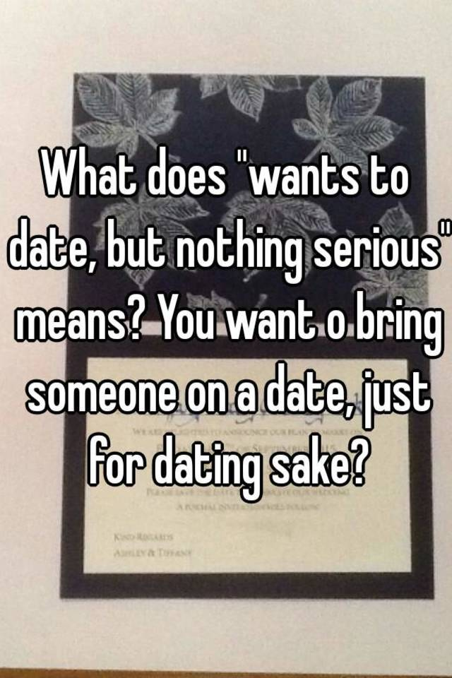 Definition Of Dating But Nothing Serious