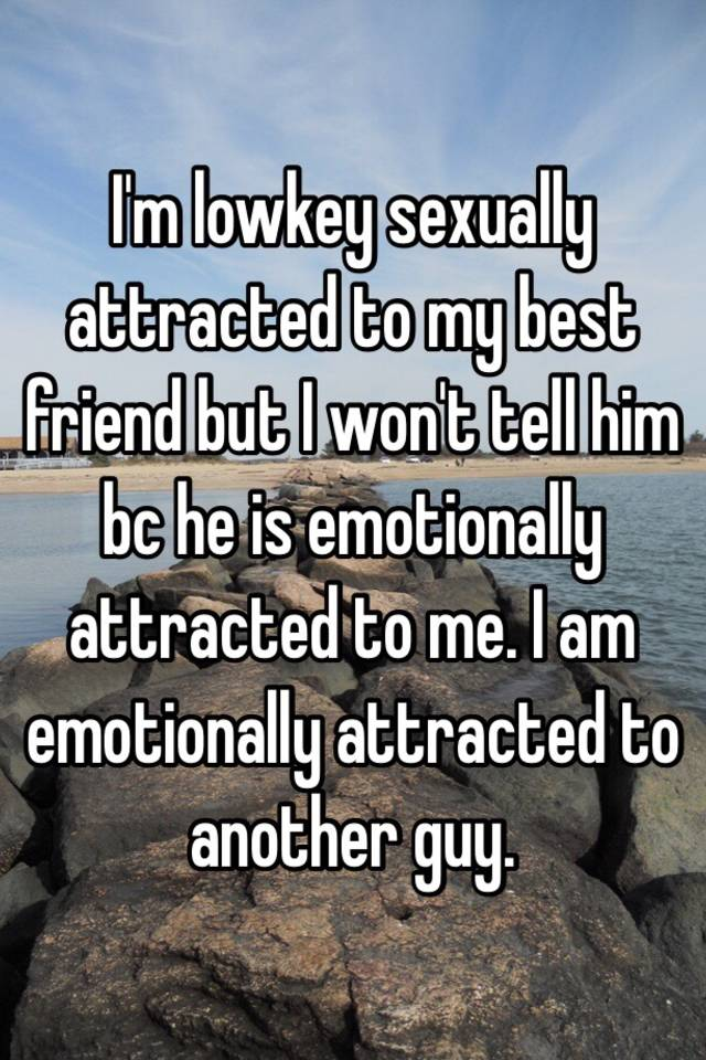 Sexually attracted to best guy friend