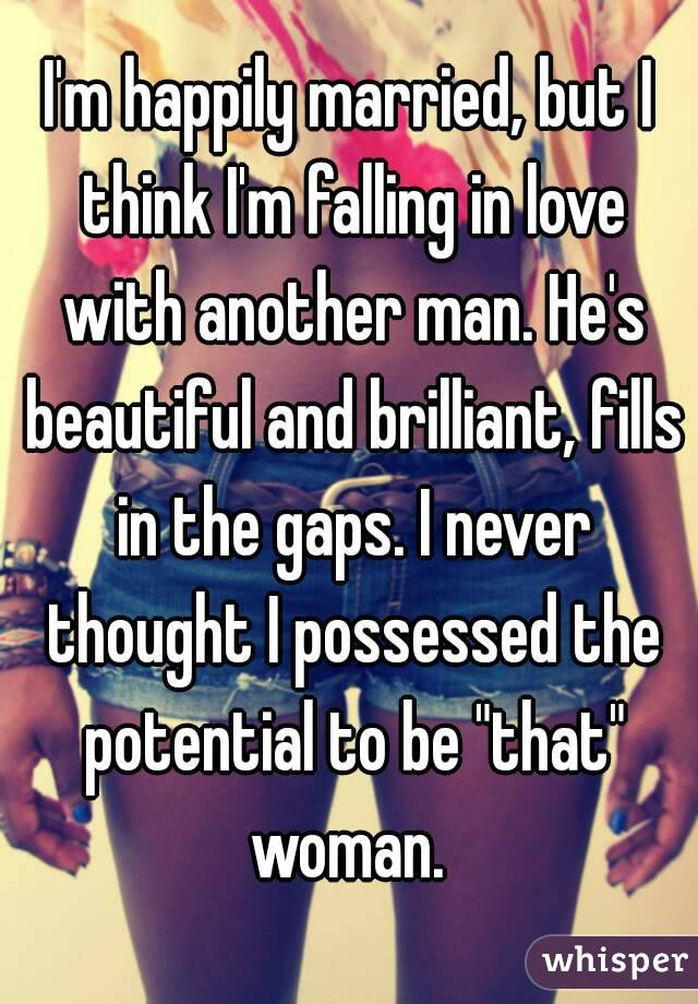 Love Another I Married Am With Woman But In