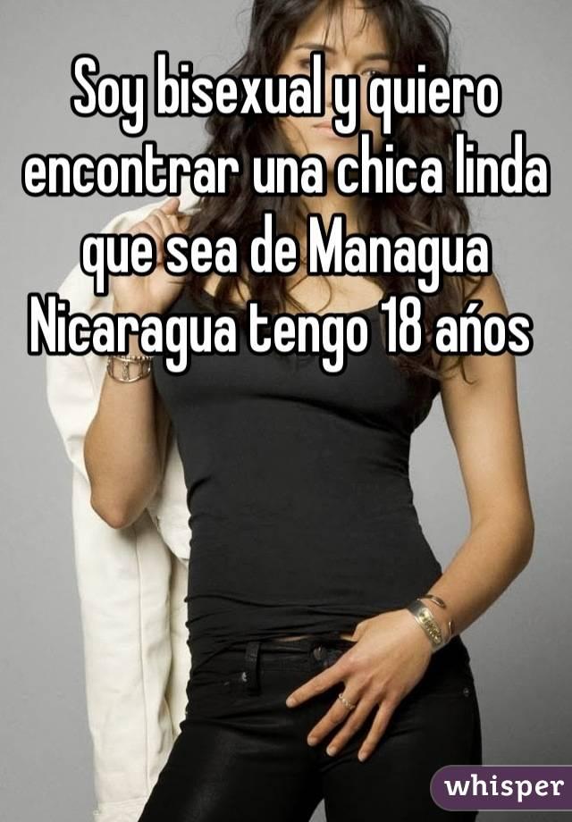 Soy bisexual y quiero encontrar una chica linda que sea de Managua Nicaragua tengo 18 ańos