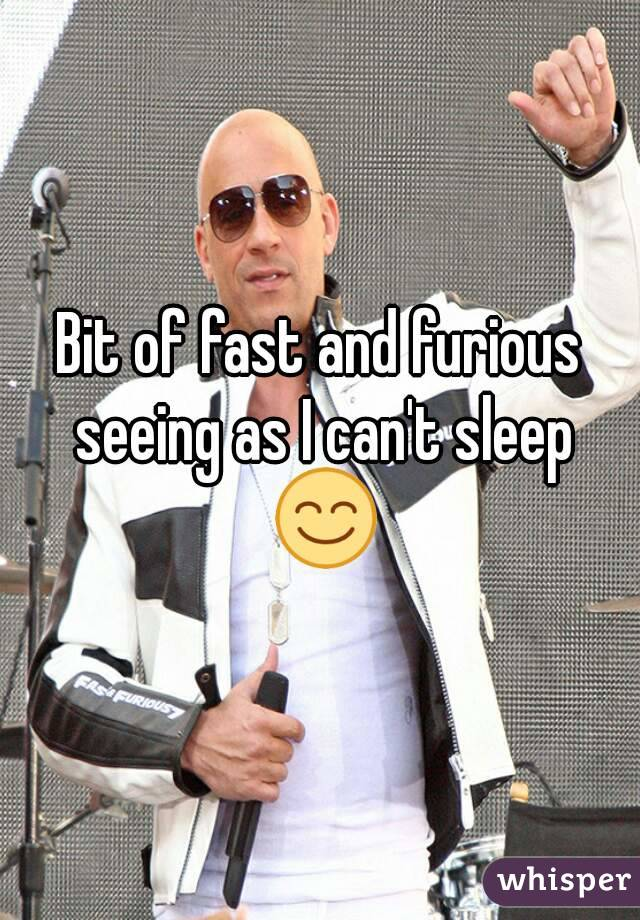 Bit of fast and furious seeing as I can't sleep 😊