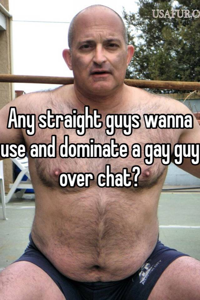 Right! like gay guys dominate straight guys final, sorry