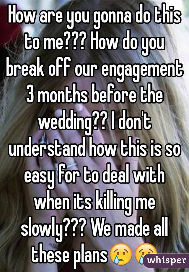 when to break off an engagement