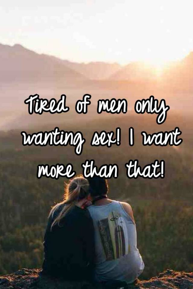 men only want sex quotes