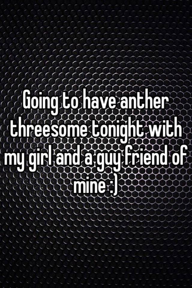 Have a threesome tonight