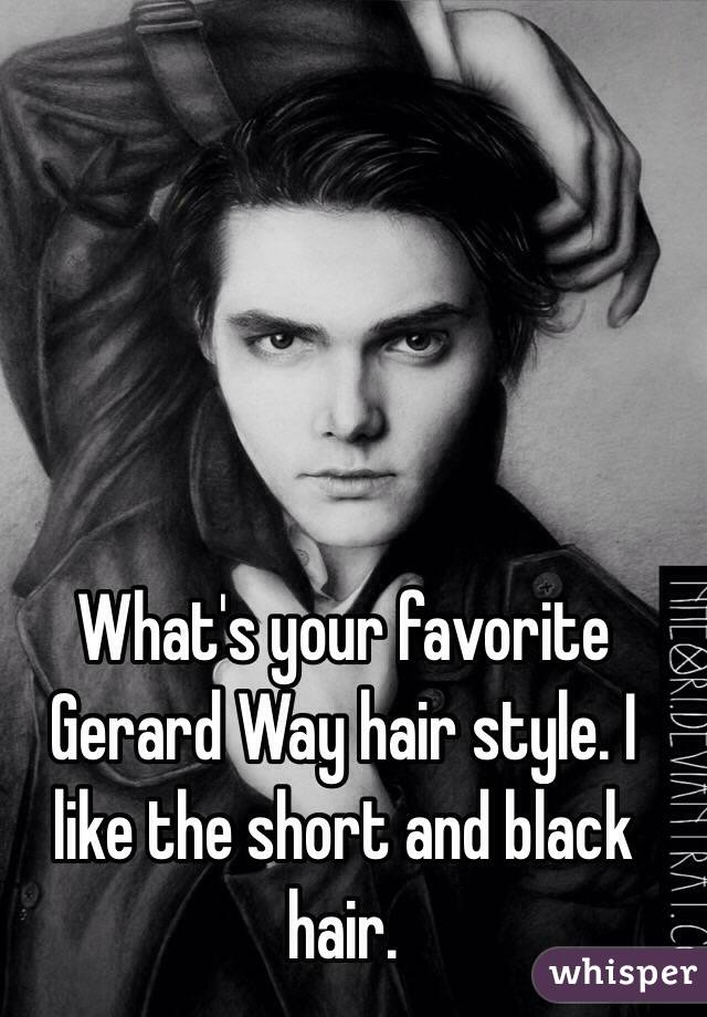 What S Your Favorite Gerard Way Hair Style I Like The Short And Black Hair