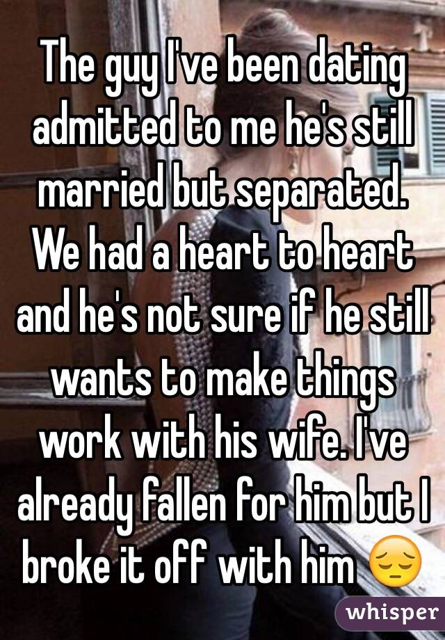 Dating guy who is separated