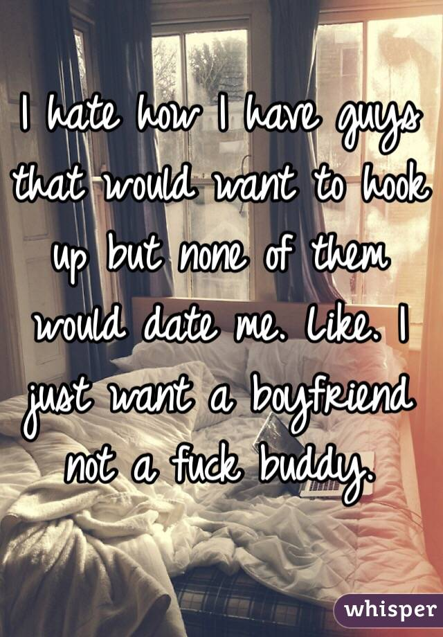 Why guys only want to hook up with me