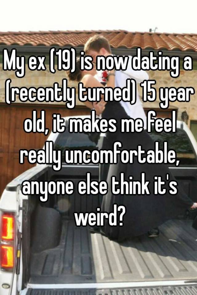 can a 19 year old get in trouble for dating a 15 year old