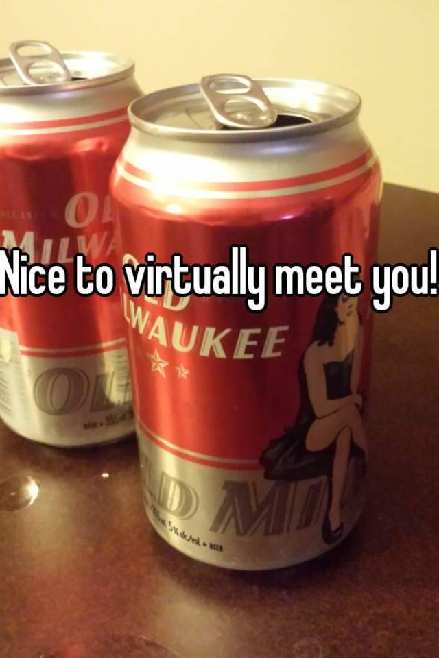Virtually meet you