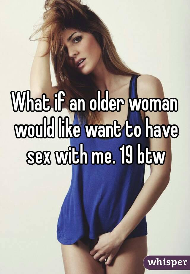 Older woman likes me