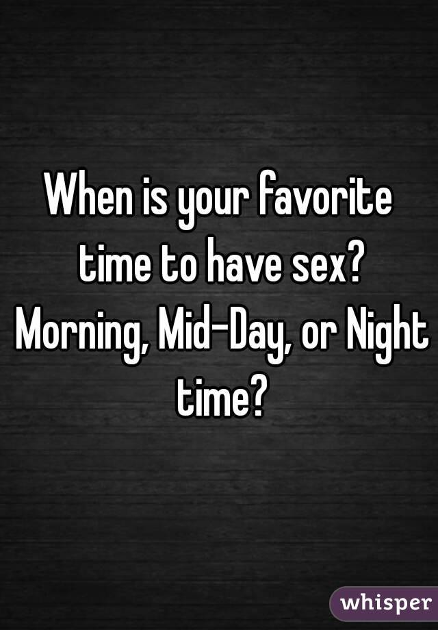 Sex in the morning or night