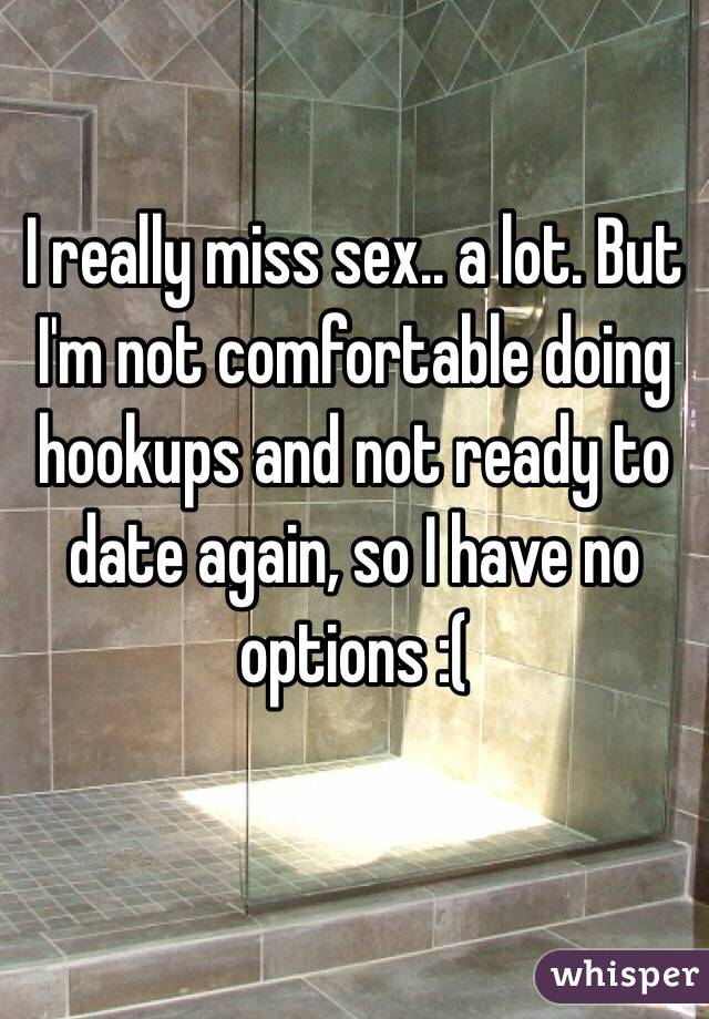 Im not comfortable with sex