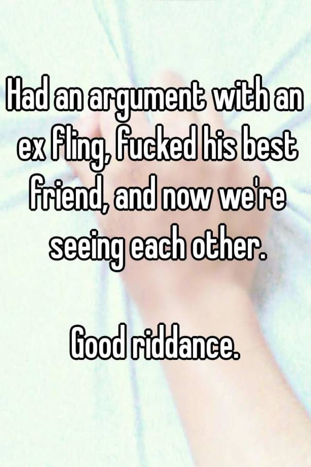had an argument with a friend I can barely remember what the argument was about  was it because she had been my best friend for so long, because we had so much history.