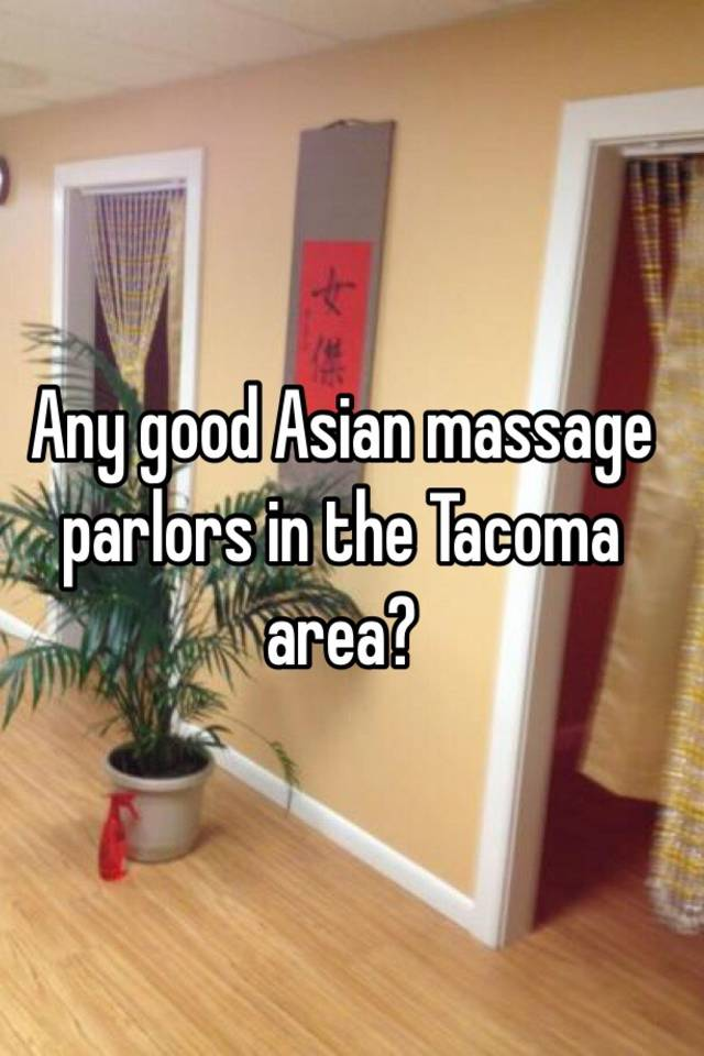 Asian massage tacoma
