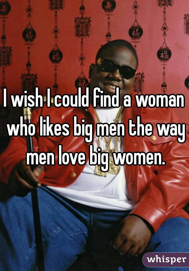 love big men