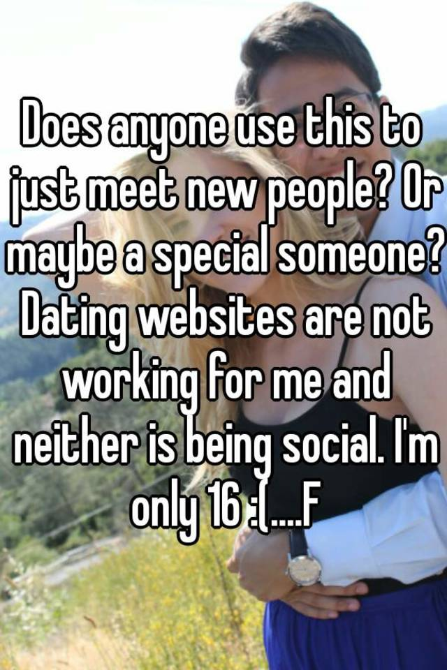 Dating websites not working for me