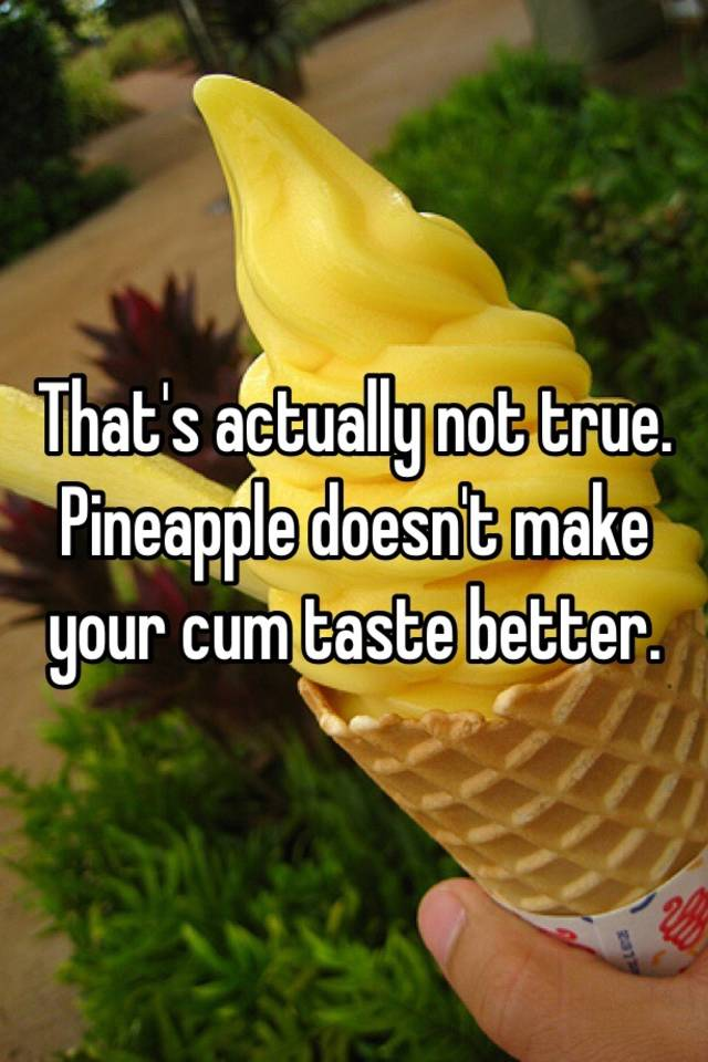 pineapple cum taste