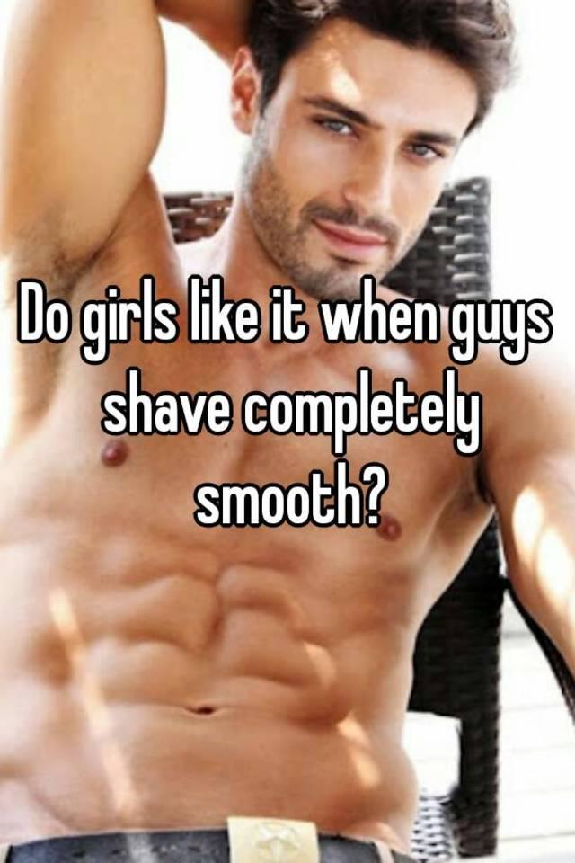 Do girls like guys shaved