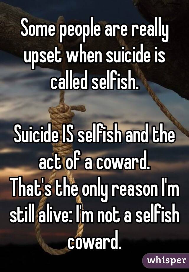 is suicide and act of selfishness