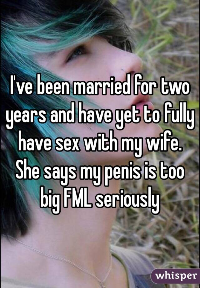 Too Big For Wife