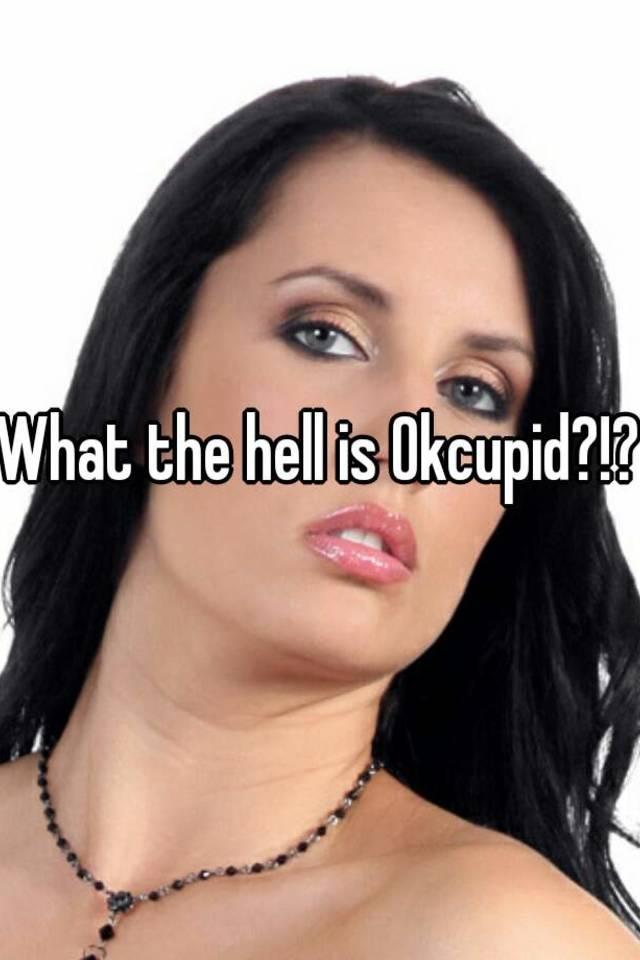 Hell is okcupid