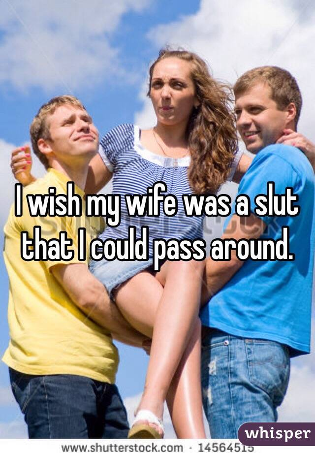 Pass around slut