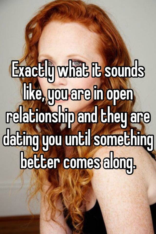 Dating until something better comes along