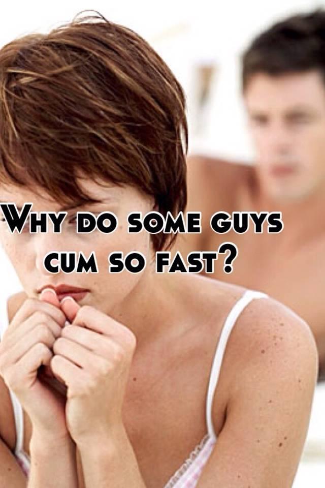 Why Do Some Men Cum Quick