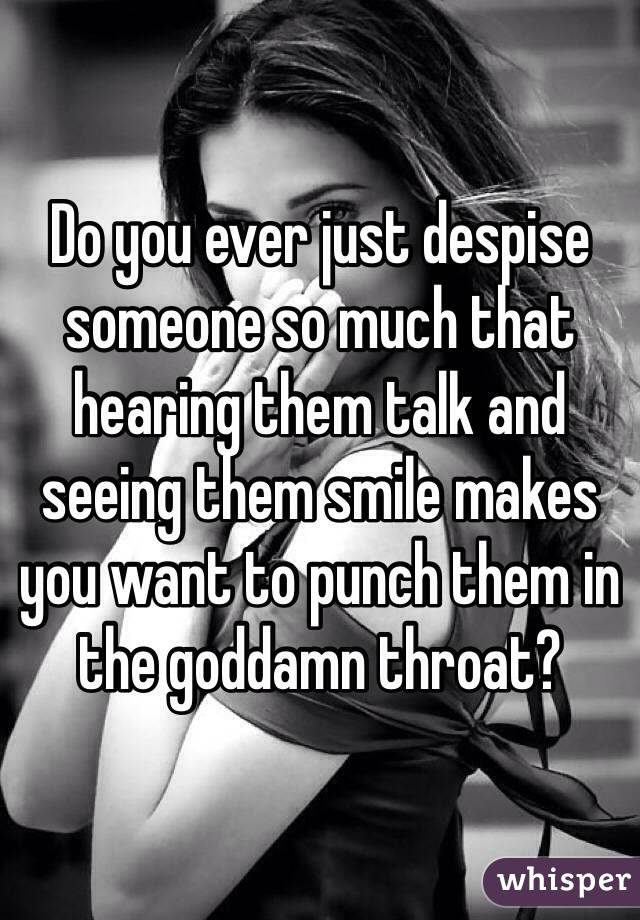 What does it mean to despise someone