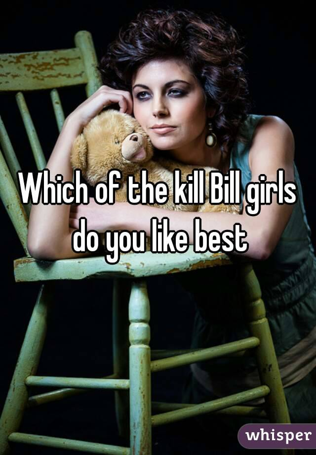 Which of the kill Bill girls do you like best