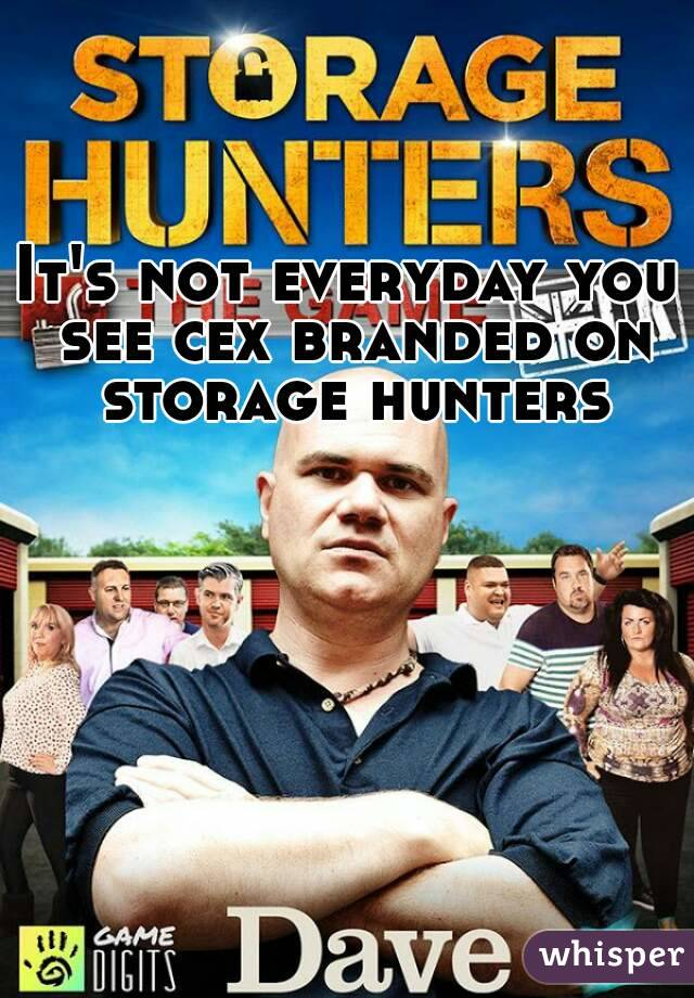 It's not everyday you see cex branded on storage hunters
