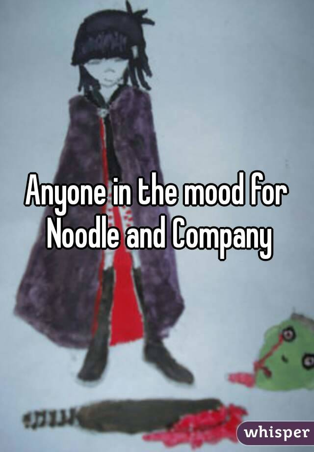 Anyone in the mood for Noodle and Company