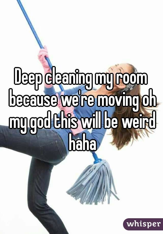 Deep cleaning my room because we're moving oh my god this will be weird haha