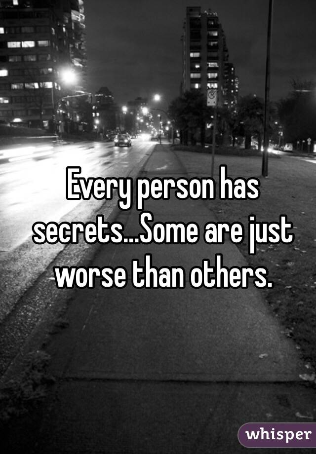 Every person has secrets...Some are just worse than others.