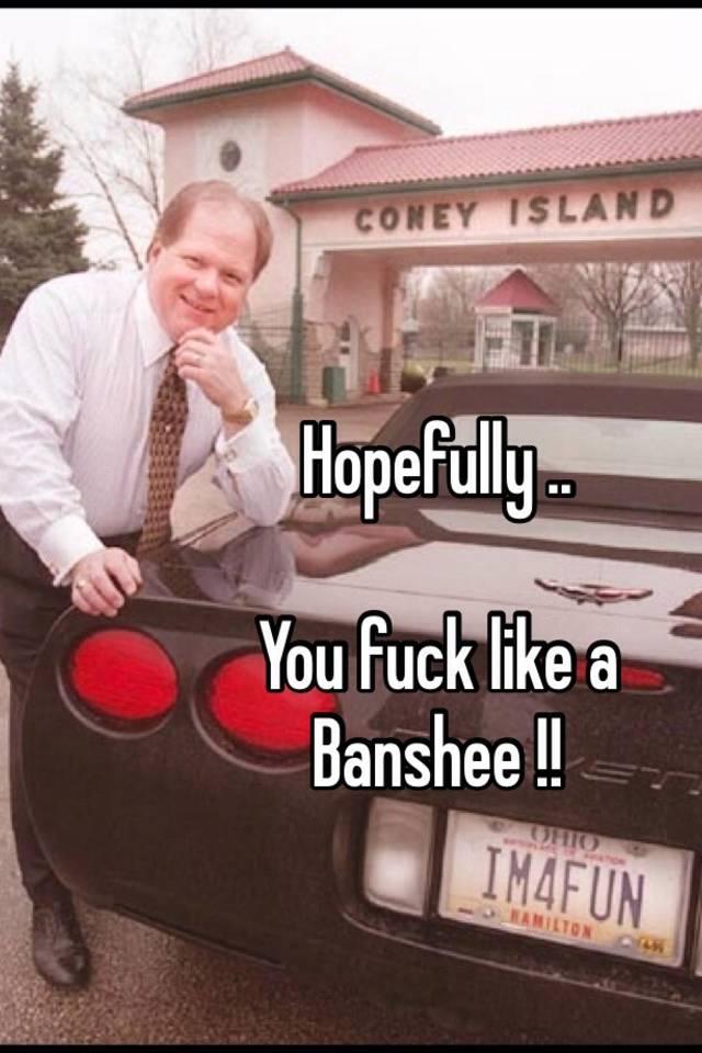 banshee How a to like fuck