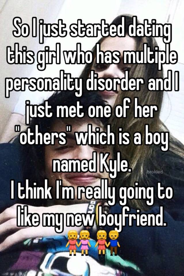 Dating A Girl With Multiple Personality Disorder