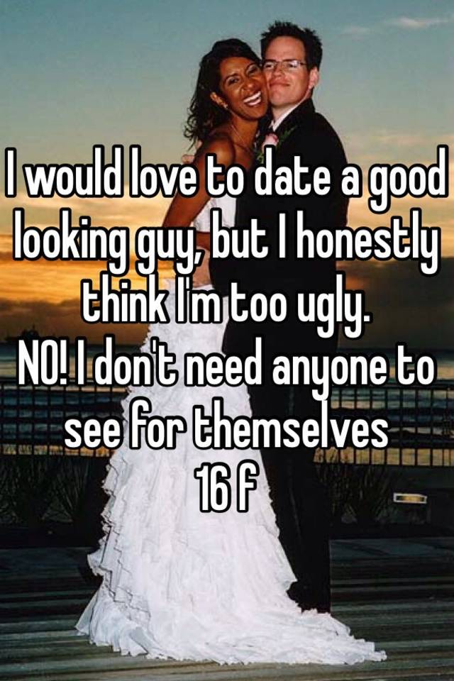 Dating a good looking guy