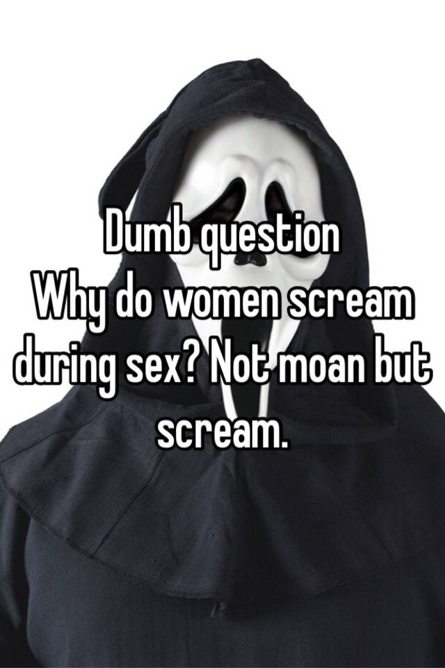 Why women moan during sex