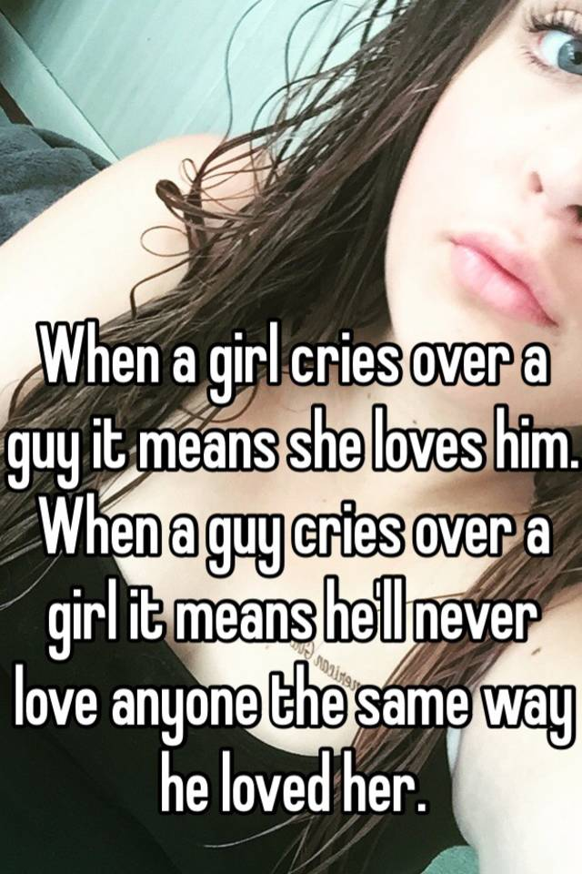 when a boy cries for a girl