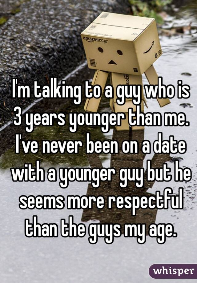 Dating a guy 3 years younger