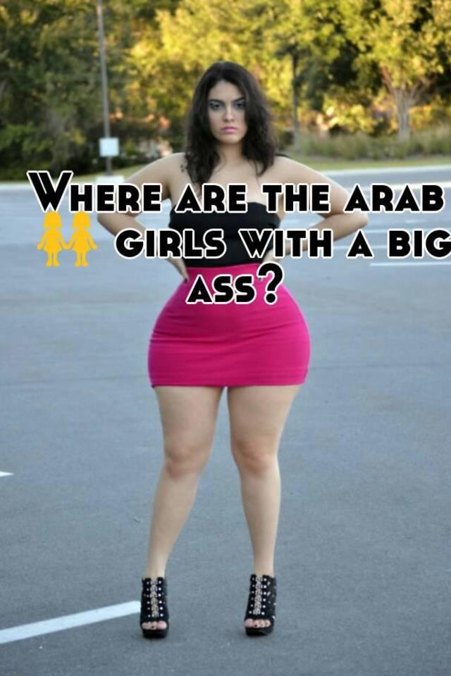 big girls arab ass