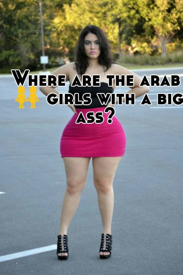 arab women with fat asses nude