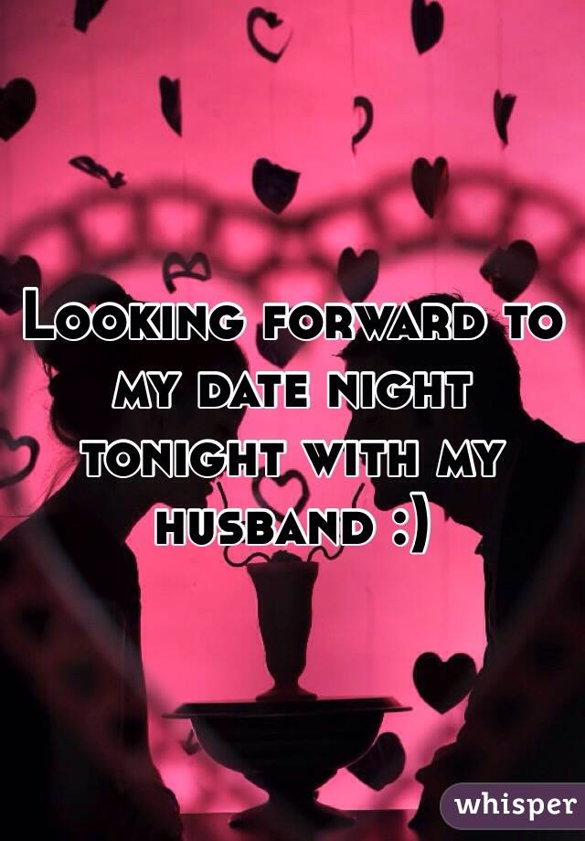 76e6ac02747 Looking forward to my date night tonight with my husband :)