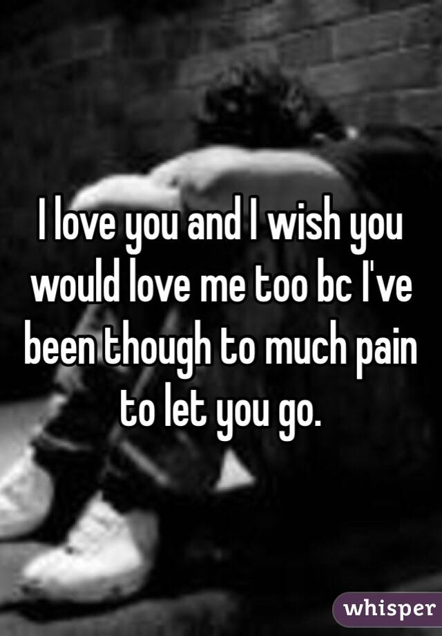 i love you too much to let you go